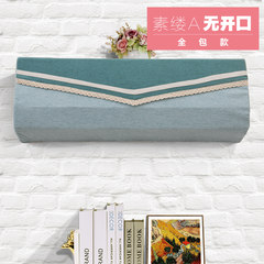 The protective cover of the air conditioning cover is not connected with the household hanging dust cover. The GREE 1.5P blue green element is A without opening length 105* high 33* thick 25cm.
